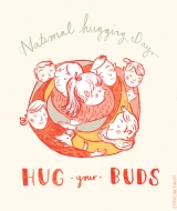 Hug Your Buds - National Hugging Day - Emmeline Pidgen 2015 Blog